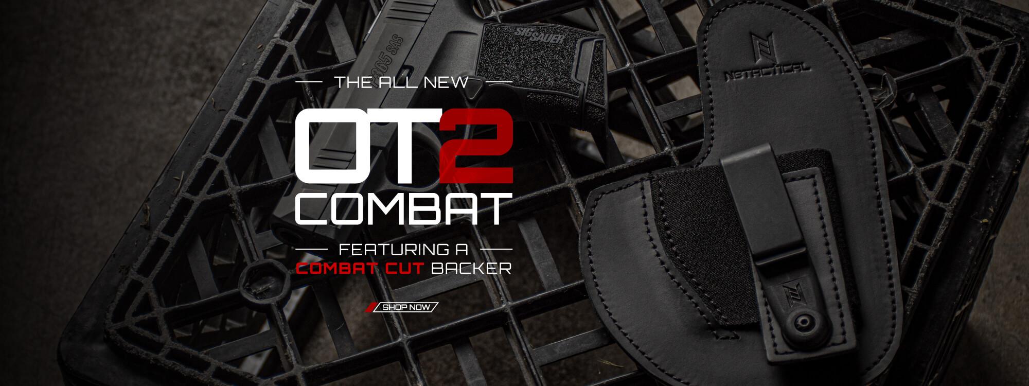 All New OT2 Combat Featuring Combat Cut Backer